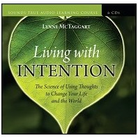 Living with Intention :: Lynne McTaggart