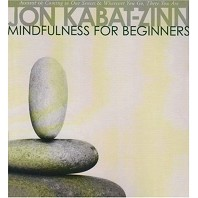 Mindfulness for Beginners ::  Jon Kabat-Zinn CD set