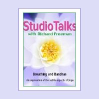 Studio Talks with Richard Freeman: Breathing & Bandhas