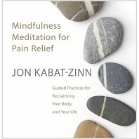 Mindfulness Meditation for Pain Relief by Jon Kabat-Zinn