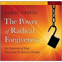 The Power of Radical Forgiveness:: Colin Tipping
